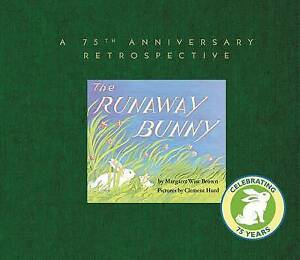 THE RUNAWAY BUNNY: A 75TH ANNIVERSARY RETROSPECTIVE, Very Good Books