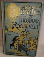 STRATEMEYER-AMERICAN BOYS LIFE OF THEODORE ROOSEVELT.  1ST ED. 1904