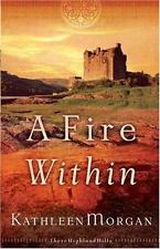 A Fire Within (these Highland Hills, Book 3): By Kathleen Morgan