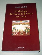 ANTHOLOGIE DU VIN ET DE L'IVRESSE EN ISLAM 2008 ENVOI DE M. CHEBEL À G. MOLL