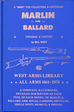 MARLIN and BALLARD FIREARMS & HISTORY by BILL WEST
