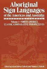 Aboriginal Sign Languages of the Americas and Australia : Volume 1; North...