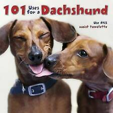 101 Uses for a Dachshund by Willow Creek Press (Hardback, 2013)