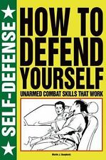 How to Defend Yourself: Unarmed Combat Skills that Work-ExLibrary