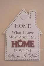 House Shaped Plaque What I Love Most About My Home is Who I Share 20cm F1471A