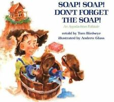 Soap! Soap! Don't Forget the Soap!: An Appalachian Folktale-ExLibrary