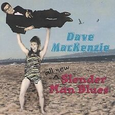 All New Slender Man Blues by Dave MacKenzie (Blues) (CD, Jan-2001, Hey Baby!