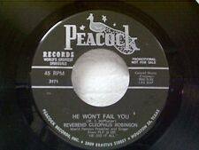 "REVEREND CLEOPHUS ROBINSON ""HE WON'T FAIL YOU / SOON I WILL BE DONE"" 45"