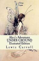 Alice's Adventures Under Ground, Paperback by Carroll, Lewis, Like New Used, ...