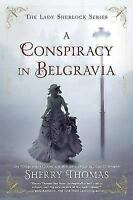 A Conspiracy in Belgravia (The Lady Sherlock) by Thomas, Sherry