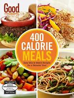 Good Housekeeping 400 Calorie Meals : Easy Mix-And-Match Recipes for a...
