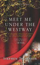 Meet Me Under the Westway-Stephen Thompson