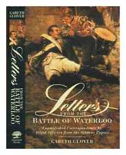 Letters from the Battle of Waterloo: the unpublished correspondence by Allied...
