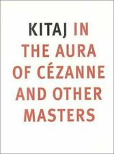 Kitaj: In the Aura of Cezanne and Other Masters, , Wiggins, Colin,Rudolf, Anthon
