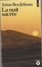 La Nuit Sacrée - Tahar Ben Jelloun. Goncourt 1987. Thème : Maroc .