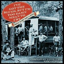 I've Got the Blues But I'm Too Damn Mean to Cry - Protest in Early Blues [CD]