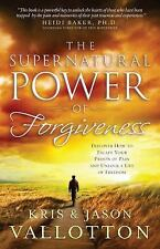 The Supernatural Power of Forgiveness : Discover How to Escape Your Prison of...