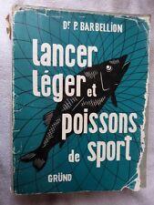 ANCIEN LIVRE DE PECHE DE 1954 LANCER LEGER POISSON DE SPORT NO MOULINET