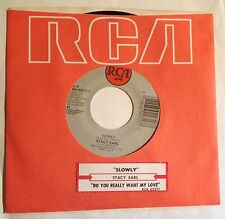 Stacy Earl 45 Slowly / Do You Really Want My Love  w/ts  NM