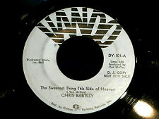 CHRIS BARTLEY~SWEETEST THING THIS SIDE OF HEAVEN~RARE PROMO~~ NORTHERN SOUL 45