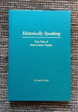 VERY RARE SIGNED 2001 Historically Speaking by Hugh Gwin, Bath County Virginia