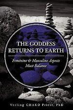The Goddess Returns To Earth: Feminine & Masculine Aspects Must Balance, Verling
