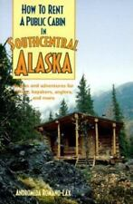 How to Rent a Public Cabin in Southcentral Alaska: Access and-ExLibrary