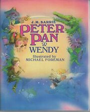 Peter Pan & Wendy by J.M. Barrie - Illustrated by Michael Foreman - 1988 - HC