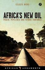 Africa's New Oil: Power, Pipelines and Future Fortunes African Arguments