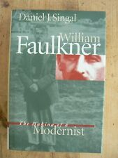 Singal, William Faulkner The Making of a Modernist, 1st Edition