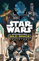 Star Wars: Adventures in Wild Space: The Steal,Cavan Scott, David M. Buisán