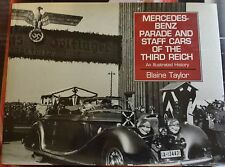 Mercedes-Benz Parade & Staff Cars of the Third Reich by Blaine Taylor & Char vt