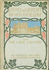 Castles Chateaux Old Touraine Loire Country France 1923