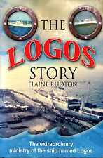 Rhoton, Elaine THE LOGOS STORY: THE EXTRAORDINARY MINISTRY OF THE SHIP NAMED LOG
