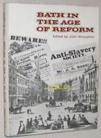 Bath in the Age of Reform, 1830-41, John Wroughton (editor), Used; Good Book