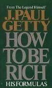 How to Be Rich by J. Paul Getty