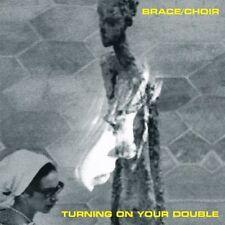 BRACE/CHOIR - TURNING ON YOUR DOUBLE  VINYL LP + CD NEU