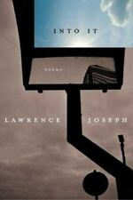 Joseph, Lawrence : Into It: Poems