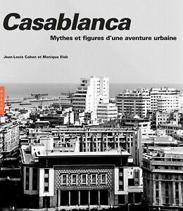 Casablanca : Mythes et figures d'une aventure urbaine - Hazan