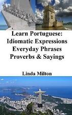 Learn Portuguese: Idiomatic Expressions - Everyday Phrases - Proverbs and...