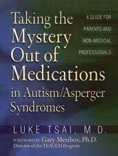 Taking the Mystery Out of Medications in Autism/Asperger's Syndromes