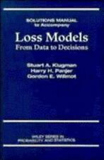 Loss Models: From Data to Decisions (Solutions Manual)
