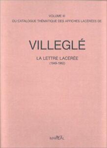 Villeglé : La lettre lacérée 1949 - 1962 Volume III