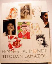 TITOUAN LAMAZOU/ZOE ZOE/FEMMES DU MONDE/ED GALLIMARD/2007