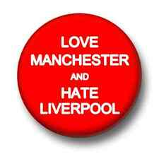Love Manchester Hate Liverpool 1 Inch / 25mm Pin Button Badge Football Rivals