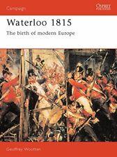 Waterloo 1815: The Birth of Modern Europe (Campai... by Wootten, Geoff Paperback