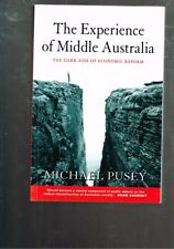 The Experience of Middle Australia: Dark Side of Economic Reform Michael Pusey
