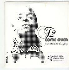 (GO520) T2, Come Over ft Michelle Escoffery - 2009 DJ CD