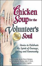 Chicken Soup for the Volunteer's Soul: Stories to Celebrate the Spirit of Courag