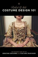 Costume Design 101 - 2nd edition: The Business and Art of Creating Costumes F...